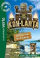 Aventures sur mesure - Koh-Lanta - Défis en Océanie