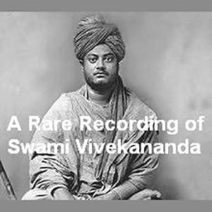 A Rare Recording of Swami Vivekananda Rede