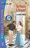 The Princess Is Pregnant! (Crown and Glory) (Silhouette Special Edition) (0373244592) by Paige, Laurie