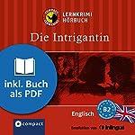 Die Intrigantin (Compact Lernkrimi Hörbuch): Englisch Niveau B2 - inkl. Begleitbuch als PDF | Vicky Jacob-Ebbinghaus
