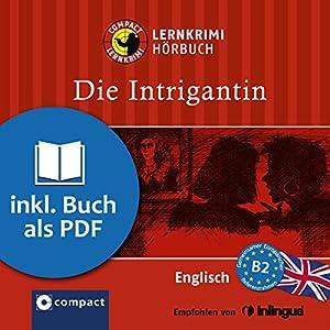 Die Intrigantin (Compact Lernkrimi Hörbuch) Hörbuch