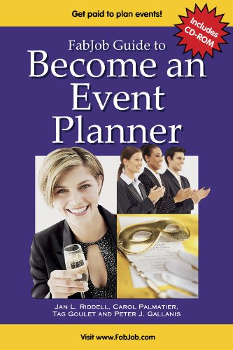 Fabjob Guide To Become An Event Planner: Discover How To Get Hired To Plan Parties, Meetings And Other Social Or Business Events (Book And Cd-Rom Set)