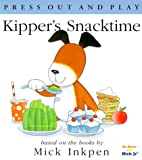 Kipper's Snacktime: [Press Out and Play] (0152024336) by Inkpen, Mick