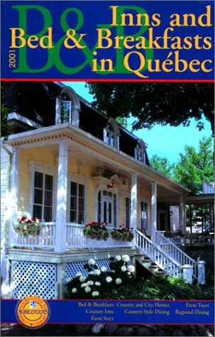 Inns and Bed & Breakfasts in Quebec 2001