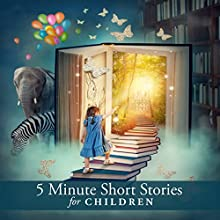 5 Minute Short Stories for Children (       UNABRIDGED) by Beatrix Potter, Hans Christian Andersen, Joseph Jacobs Narrated by Nicki White