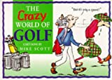The Crazy World of Golf (1850153566) by Mike Scott
