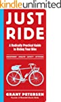 Just Ride: A Radically Practical Guid...