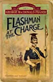 George MacDonald Fraser Flashman at the Charge - Vol. IV