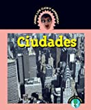 img - for Abre Los Ojos y Aprende (EyeOpeners) - Ciudades (Cities) (Spanish Edition) book / textbook / text book