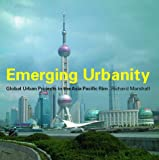 cover of Emerging Urbanity: Global Urban Projects in the Asia Pacific Rim