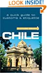 Chile - Culture Smart!: the essential...
