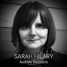 Sarah Hilary - March 2017: Audible Sessions: FREE exclusive interview Discours Auteur(s) : Sophie Plateau Narrateur(s) : Sarah Hilary