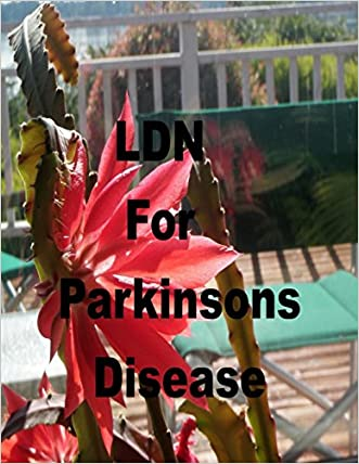 LDN for Parkinson's Disease: Low Dose Naltrexone