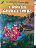 Liddia's Great Escape (Bible Buddies Adventure)