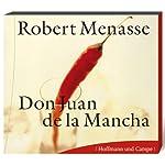 Don Juan de la Mancha oder Die Erziehung der Lust | Robert Menasse