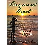 Bayward Heart (Cascade Brides Series Book 2) ~ Bonnie Blythe