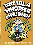 Don't Tell a Whopper on Fridays!: The Children's Truth-Control Book