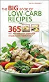 Nicola Graimes The Big Book of Low-Carb Recipes: 365 Fast and Fabulous Dishes for Every Low-Carb Lifestyle