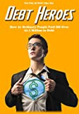 img - for Get Out of Debt Like the Debt Heroes: How 21 Ordinary People Paid Off Over $1.7 Million in Debt book / textbook / text book