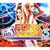 The No. 1 Funky House Album Vol. 3