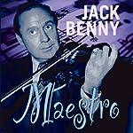 Jack Benny: Maestro | Bill Morrow,John Tackaberry,Sam Perrin,George Balzer,Milt Josefburg