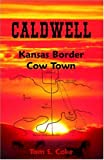 img - for Caldwell: Kansas Border Cow Town book / textbook / text book