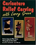 img - for Caricature Relief Carving with Larry Green book / textbook / text book