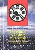 echange, troc B. Peretti, Servranx - Pa-Koua, Yi-King, Yin-Yang en radiesthésie