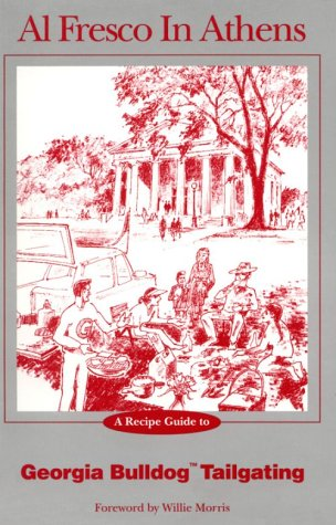 Al Fresco in Athens: The Owl Bay Guide to Georgia Bulldog Tailgating by Lucy Littleton