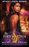 His Fire Maiden (Space Lords - A Dragon Lords Romance) (Volume 2)