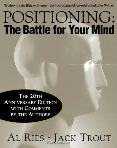 Positioning: The Battle for Your Mind, 20th Anniversary...
