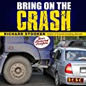 Bring on the Crash!: A 3-Step Practical Survival Guide: Prepare for Economic Collapse and Come Out Wealthier (       UNABRIDGED) by Richard Stooker Narrated by Larry Robert Jones