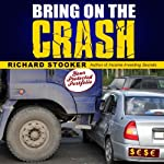 Bring on the Crash!: A 3-Step Practical Survival Guide: Prepare for Economic Collapse and Come Out Wealthier | Richard Stooker