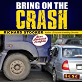 Bring on the Crash!: A 3-Step Practical Survival Guide: Prepare for Economic Collapse and Come Out Wealthier
