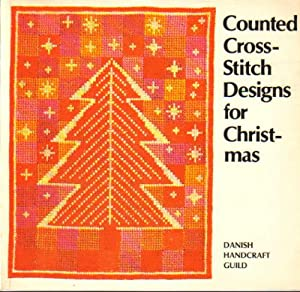 Counted Cross-Stitch Designs for Christmas Danish Handcraft Guild