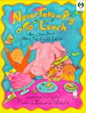 Never Take a Pig to Lunch: And Other Poems about the Fun of Eating (Orchard Paperbacks) (0590631160) by Westcott, Nadine Bernard