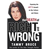 The Death of Right and Wrong: Exposing the Left's Assault on Our Culture and Valuesby Tammy Bruce