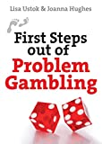 First Steps Out of Problem Gambling