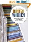 Bunter wohnen: Neue Farben für Möbel,...