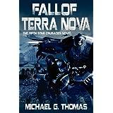 Fall of Terra Nova (Star Crusades Uprising, Book 5) ~ Michael G. Thomas