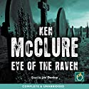 Eye of the Raven (       UNABRIDGED) by Ken McClure Narrated by Joe Dunlop