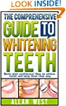 The Comprehensive Guide To Whitening...