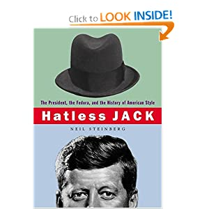 Hatless Jack: The President, the Fedora, and the History of American Style [Bargain Price] (Paperback)