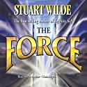 The Force (       UNABRIDGED) by Stuart Wilde Narrated by Stuart Wilde