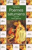 """Poèmes saturniens, suivi de """"Fêtes galantes"""""""