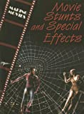 img - for Movie Stunts And Special Effects (The Magic of Movies) book / textbook / text book