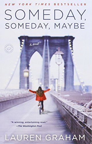 Someday, Someday, Maybe: A Novel (Books By Lauren Ca compare prices)
