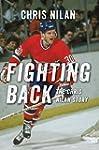 Fighting Back: The Chris Nilan Story:...