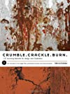 Crumble Crackle Burn: 60 Stunning Textures for Design & Illustration