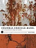 img - for Crumble, Crackle, Burn: 120 Stunning Textures for Design & Illustration book / textbook / text book